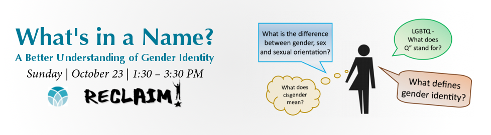 What's In a Name? A Better Understanding of Gender Identity Workshop